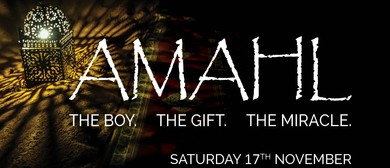 AMAHL: The Boy. The Gift. The Miracle.