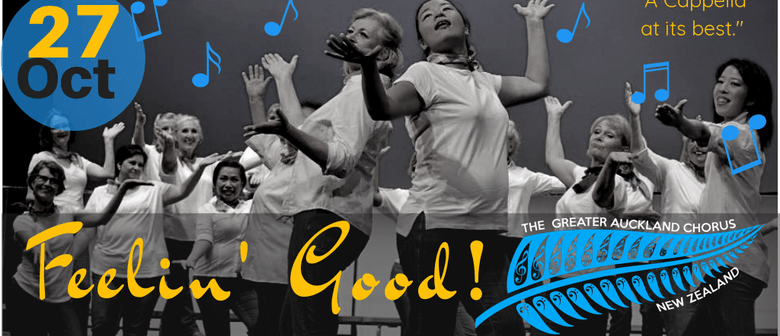 Feelin' Good! Greater Auckland Chorus & Friends