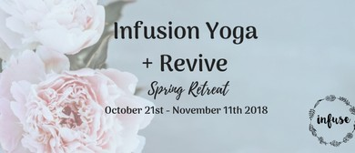 Infusion Yoga & Revive Spring Retreat