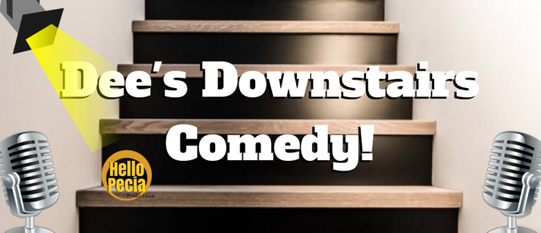 Dee's Downstairs Comedy!