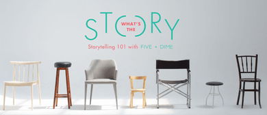 What's the Story - Storytelling 101 with Five + Dime