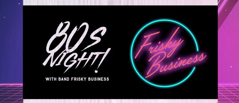 80's Night Feat. Frisky Business