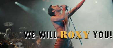 Bohemian Rhapsody: We Will Roxy You!