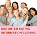 Distorted Eating Information Evening