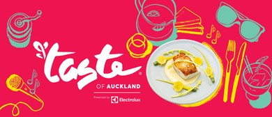Taste of Auckland - Presented by Electrolux