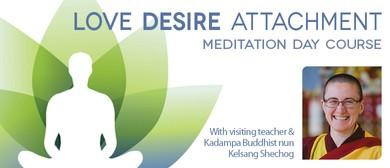 Love Desire Attachment - Meditation Day Course