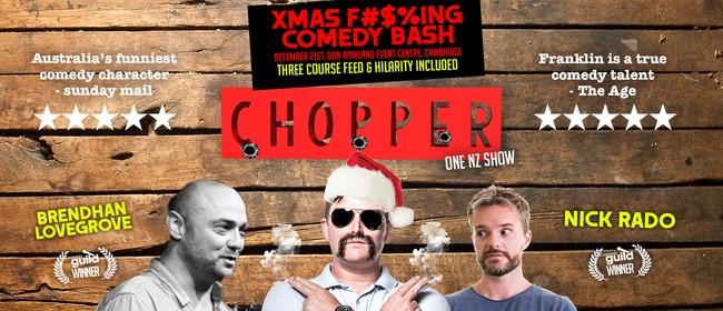 Xmas F#$%ING Comedy Bash feat Chopper Reid