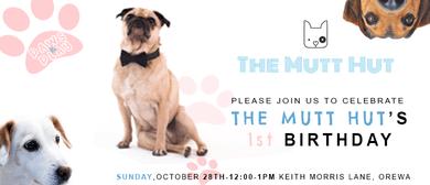 The Mutt Hut's 1st Birthday