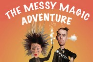 Image for event: Messy Magic Adventures