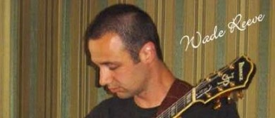 Live Musician - Wade Reeve