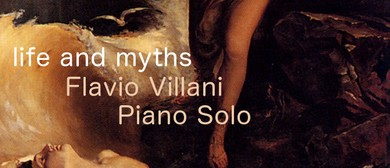 Life and Myths - Flavio Villani Piano Solo