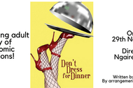 Image for event: Don't Dress for Dinner