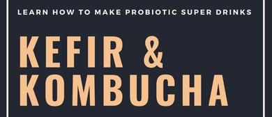 Kefir & Kombucha Workshop