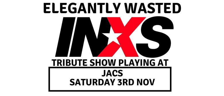 INXS Show Elegantly Wasted