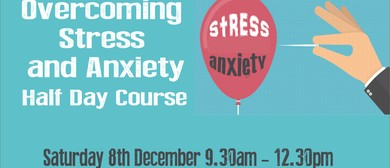 Overcoming Stress and Anxiety Half Day Course