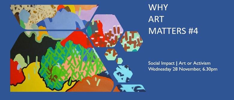 Why Art Matters #4 - Social Impact - Art or Activism