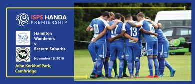 Hamilton Wanderers v Eastern Suburbs (Football)