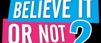Believe It Or Not - Big Quiz