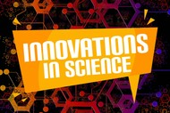 Image for event: Innovations In Science
