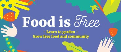 Food Is Free - Intro to Community Gardening