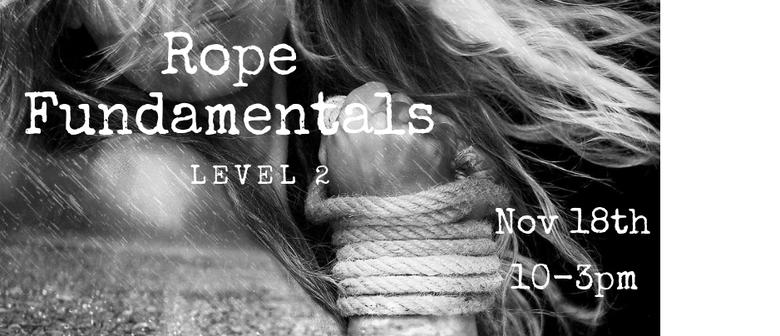Rope Fundamentals Level 2