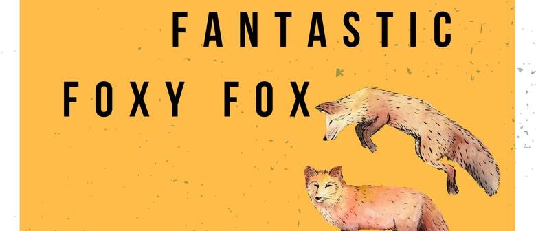 Fantastic Foxy Fox