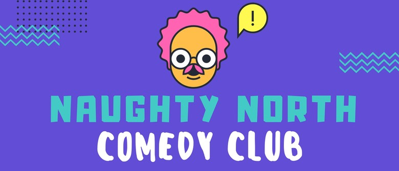 Naughty North Comedy Club - Featuring Pax Assadi