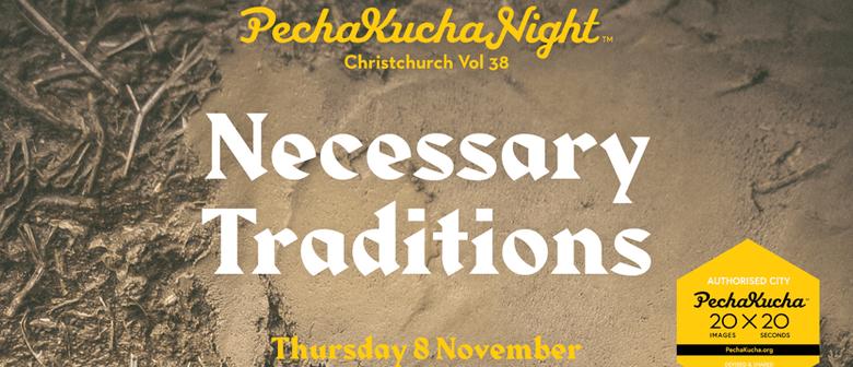 PechaKucha Night Christchurch Vol.38: Necessary Traditions