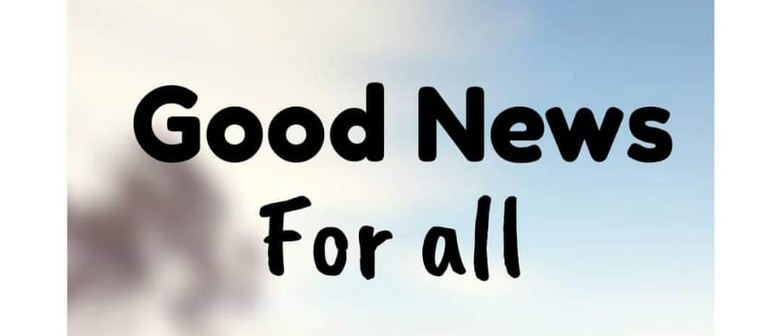 Good News for All... Come As You Are, For Christ Is for All