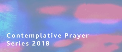 Contemplative Prayer Series 2018