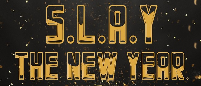 S.L.A.Y the New Years - Presented by Ivy and Kelly Fornia