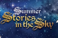 Image for event: Summer Stories In the Sky