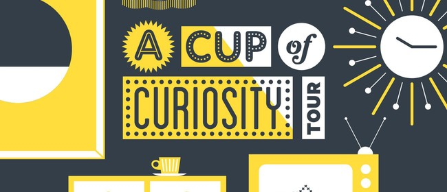 A Cup of Curiosity Tour