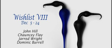 Wishlist VIII - December Exhibition