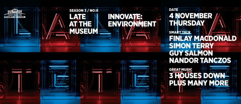 LATE at the Museum - Innovate Environment