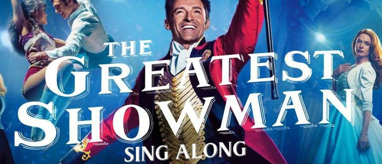 The Greatest Showman Sing A Long