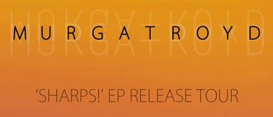Murgatroyd Sharps! EP Release