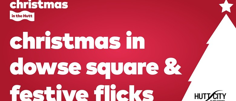 Christmas in Dowse Square and Festive Flicks