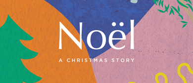 Noël: The Story of The First Christmas