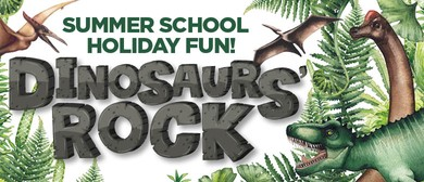 Dinosaurs' Rock - Summer School Holiday Fun