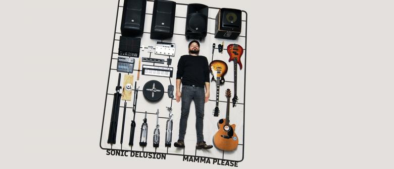 Sonic Delusion - Mamma Please Single Release Tour: CANCELLED
