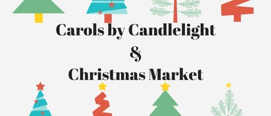 Christmas Market, Carols by Candlelight & Supper