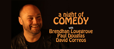 A night of Comedy with Brendhan Lovegrove