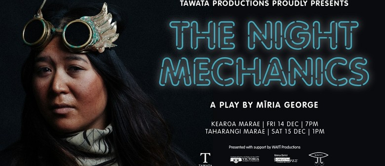 The Night Mechanics a play by Mīria George