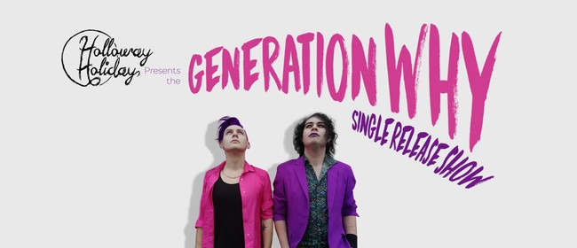 Holloway Holiday - Generation Why Single Release Show