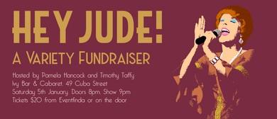 Hey Jude! A Variety Fundraiser