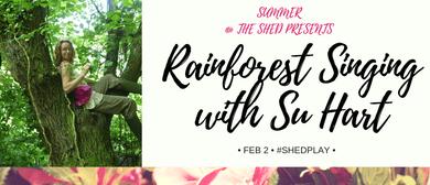 Rainforest Singing with Su Hart