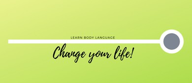 Learn Body Language... Change Your Life!