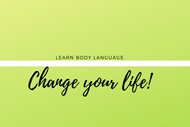 Image for event: Learn Body Language... Change Your Life!