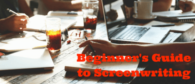 Beginner's Guide to Screenwriting 2019